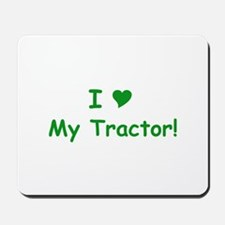 I Love My Tractors Mousepad