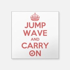 "Jump Wave and Carry On Square Sticker 3"" x 3&"