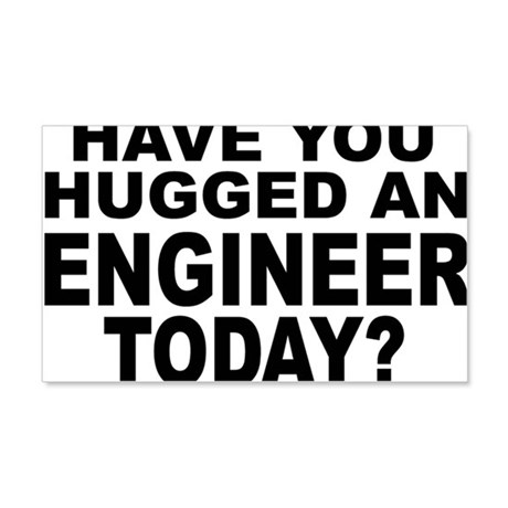 Have You Hugged An Engineer Today? 20x12 Wall Deca