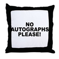 No Autographs Please Throw Pillow