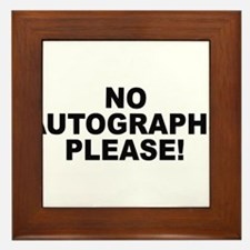 No Autographs Please Framed Tile