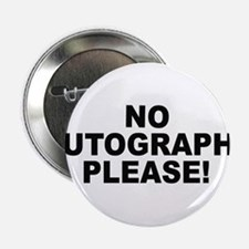 "No Autographs Please 2.25"" Button"