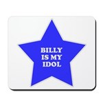 Billy Is My Idol Mousepad