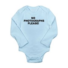 No Photographs Please! Long Sleeve Infant Bodysuit