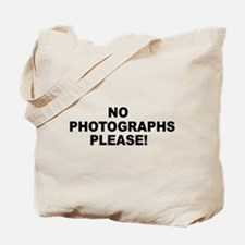 No Photographs Please! Tote Bag