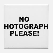 No Photographs Please! Tile Coaster