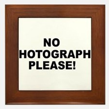 No Photographs Please! Framed Tile