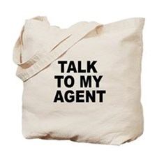 Talk To My Agent Tote Bag