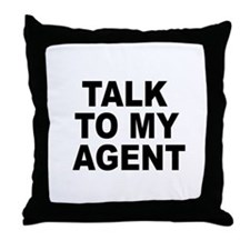 Talk To My Agent Throw Pillow