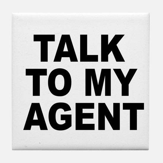 Talk To My Agent Tile Coaster