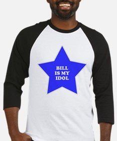 Bill Is My Idol Baseball Jersey