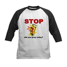 STOP! did you pray today? Tee