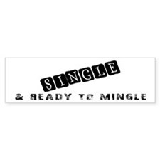 Single Ready To Mingle Bumper Bumper Sticker