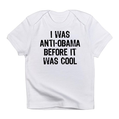 I was Anti-Obama Infant T-Shirt
