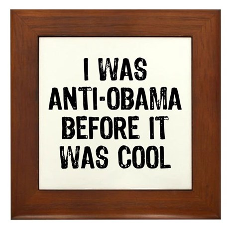 I was Anti-Obama Framed Tile