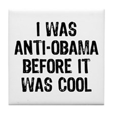 I was Anti-Obama Tile Coaster