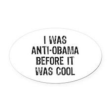 I was Anti-Obama Oval Car Magnet