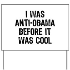 I was Anti-Obama Yard Sign