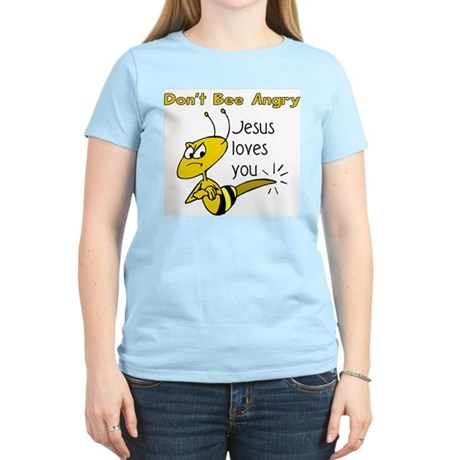 Dont bee angry Women's Light T-Shirt