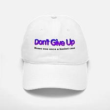 Dont give up Baseball Baseball Cap