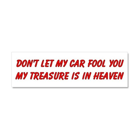 Dont let my car fool you Car Magnet 10 x 3