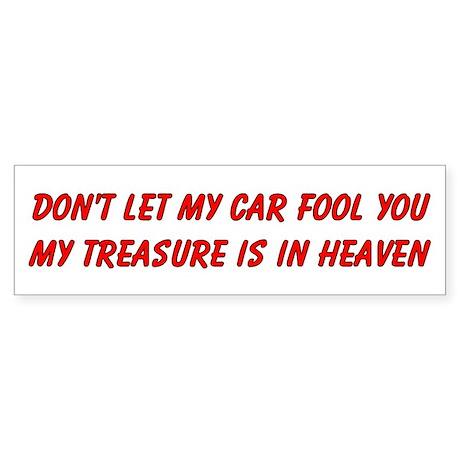 Dont let my car fool you Sticker (Bumper)