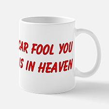 Dont let my car fool you Mug