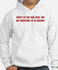 Dont let my car fool you Hoodie