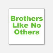 "Brothers Like No Others Square Sticker 3"" x 3"""