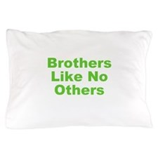 Brothers Like No Others Pillow Case