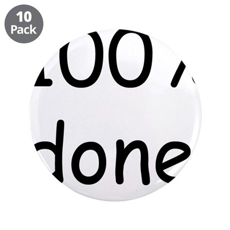 """100 percent done 3.5"""" Button (10 pack)"""