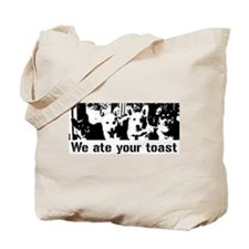 We (the corgis) ate your toast Tote Bag