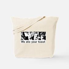 We (the corgis) ate your toast Tote Bag