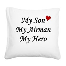 My Son, My Airman, My Hero Square Canvas Pillow