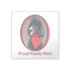 "Proud Poodle Mom Square Sticker 3"" x 3"""