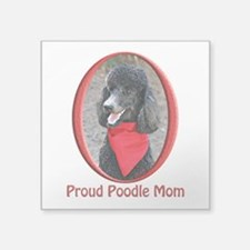 "Proud Poodle Mom Square Sticker 3"" x 3"""