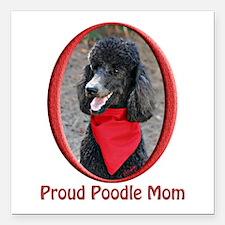 """Proud Poodle Mom Square Car Magnet 3"""" x 3"""""""