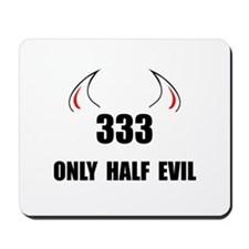 333 Half Evil Mousepad