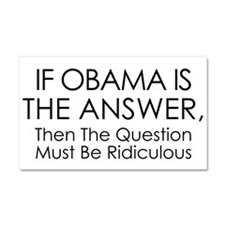 If Obama Is The Answer Car Magnet 20 x 12