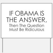 Anti Obama Yard Sign Yard Sign