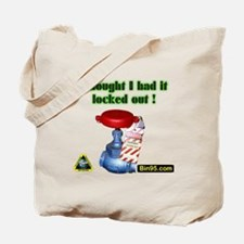 I Thought I Had It Locked Out! Tote Bag