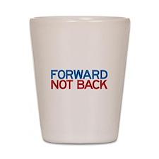 Forward Not Back Shot Glass