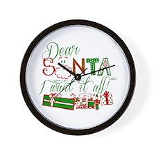 Dear Santa I want it all Wall Clock