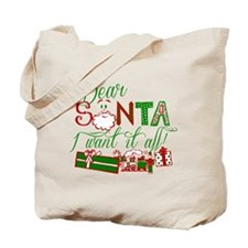 Dear Santa I want it all Tote Bag