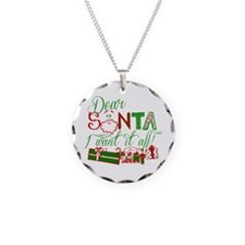 Dear Santa I want it all Necklace Circle Charm