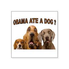 "OBAMA DOGS Square Sticker 3"" x 3"""