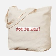 You Da Man Tote Bag