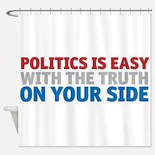 Politics is Easy Shower Curtain