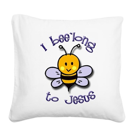 I Bee'long to Jesus (1) Square Canvas Pillow