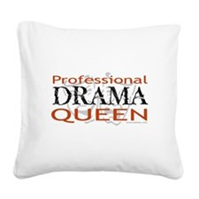 Professional Drama Queen Square Canvas Pillow